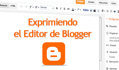 Exprimiendo el editor de Blogger
