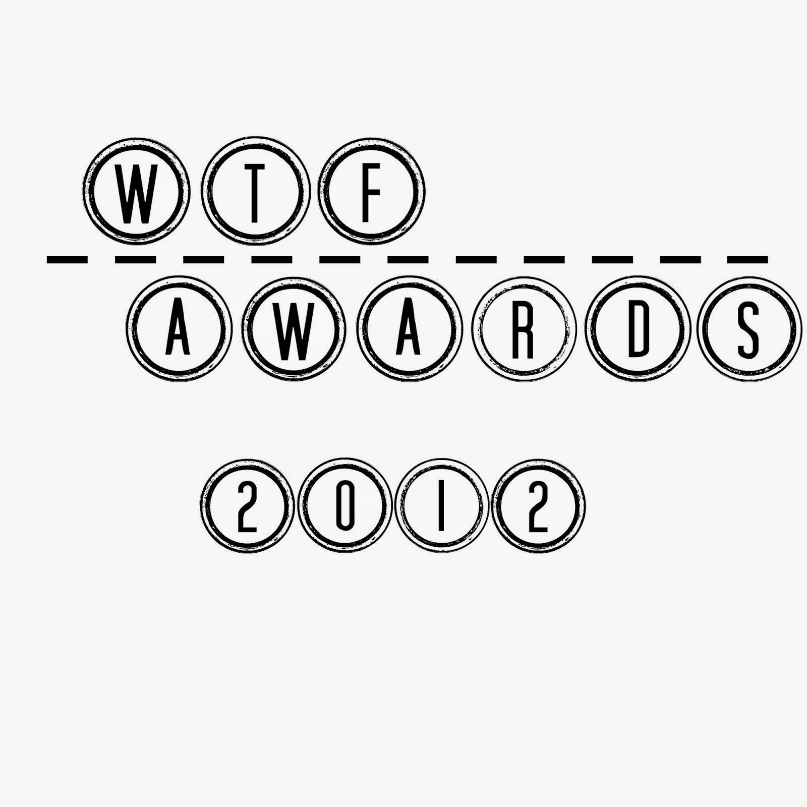 WTF AWARDS 2012