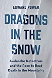 Dragons in the Snow by Edward Power; Published by Mountaineers Books