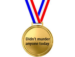 I didn't murder anyone today! This is a well deserved medal | PiratePrerogative.com