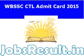 WBSSC CTL Admit Card 2015