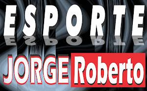 ESPORTE COM JORGE ROBERTO