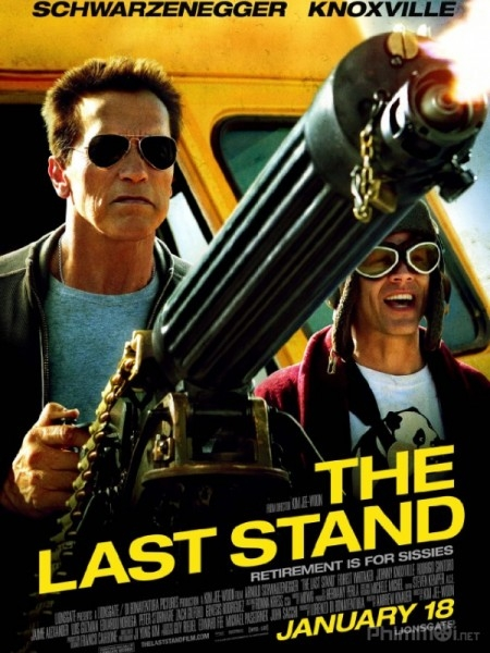 Chốt Chặn Cuối Cùng - The Last Stand (2013)