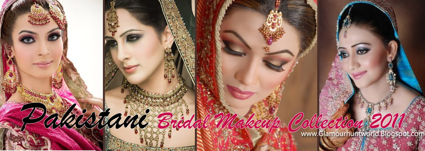 PAKISTANI BRIDAL MEKEUP COLLECTION 2011 Glamour Hunt World always introduce