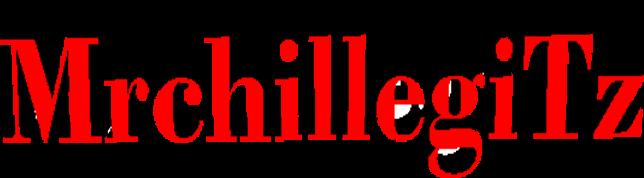 Mrchillegi   |     The No.1 source of entertainment  |  Tanzania