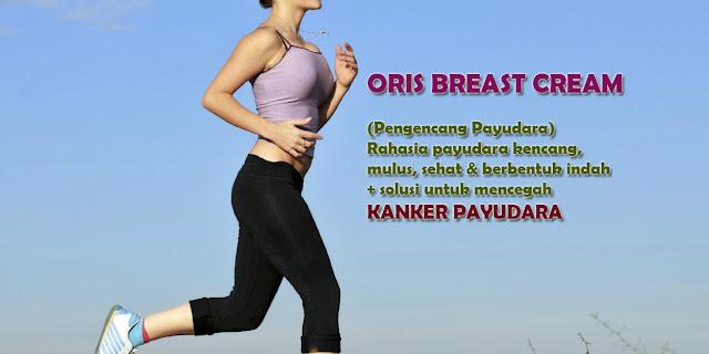 oris-breast-cream-pengencang-payudara-bahan-alami