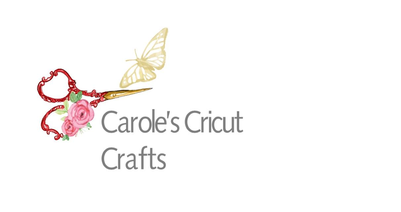 Carole's Cricut Crafts