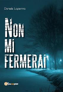 Non Mi Fermerai - Il nuovo romanzo di  Lapenna Daniele