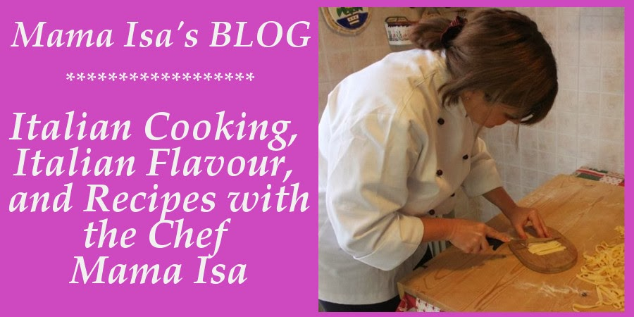 Mama Isa's Blog | Italian Cooking, Italian Flavour, and Recipes with the Chef Mama Isa