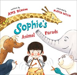 """Sophie's Animal Parade"", written by Amy Dixon, illustrated by Katia Wish, Sky Pony Press, May 2015"