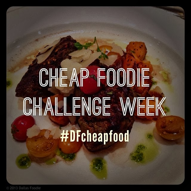 Dallas Foodie Reviews The Cheap Foodie Challenge