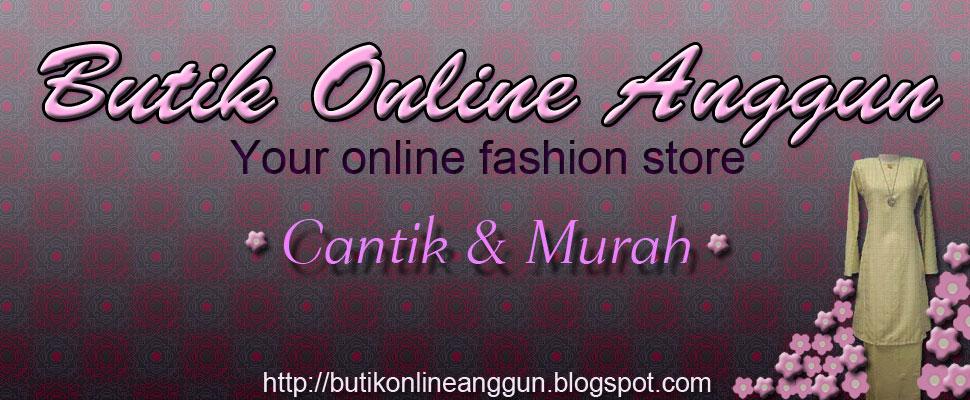 Butik Online Anggun *Baju Kurung dan Kain Cotton - Cantik dan Murah*