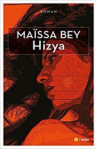 Hizya, roman de Maïssa Bey paru aux éditions L'Aube