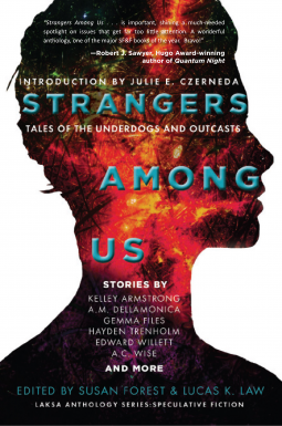 Strangers Among Us Tales of the Underdogs and Outcasts By Susan Forest