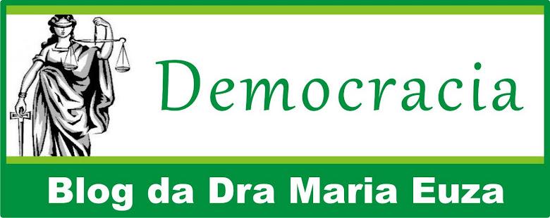 Democracia - Blog da Dra Maria Euza