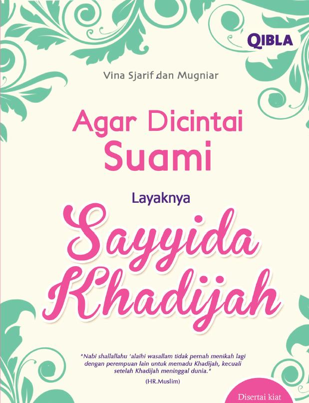 Buku Agar Dicintai Suami Layaknya Sayyida Khadijah