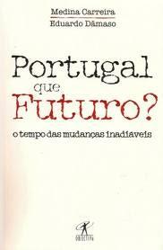 Portugal , que futuro? , Medina Carreira