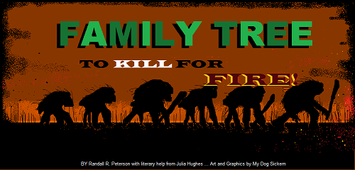 "FAMILY TREE ""To KILL for FIRE"""