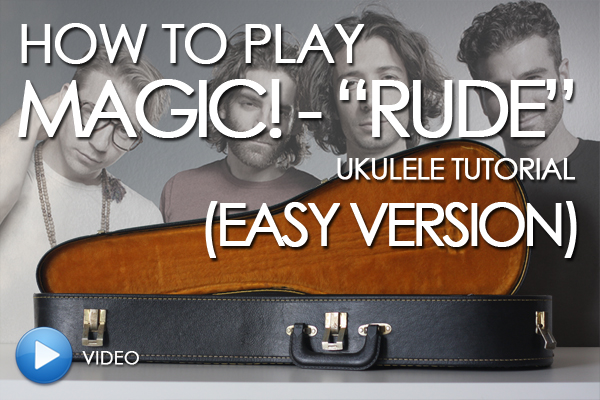 Mediocre Musician Ukulele Tutorial How To Play Rude By Magic