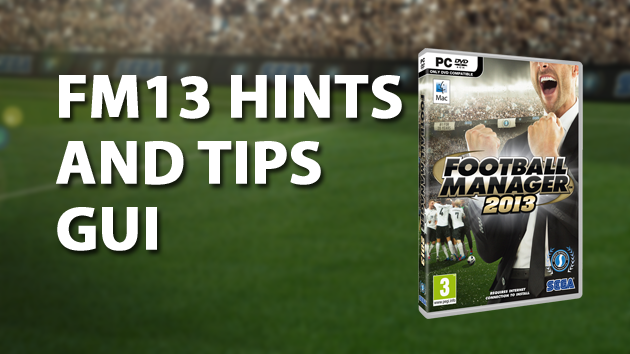 GUI hints and tips FM2013