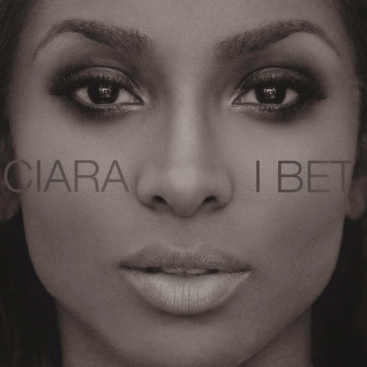 Ciara - I Bet - Single