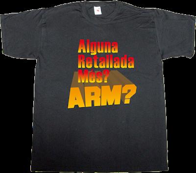 APM? Alguna Pregunta Més? useless Politics t-shirt ephemeral-t-shirts