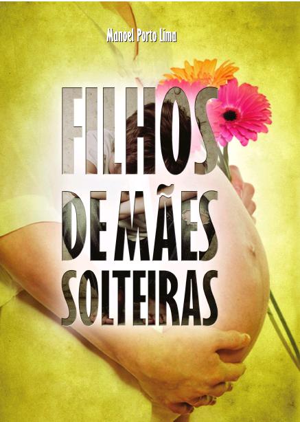 FILHOS DE MÃES SOLTEIRAS