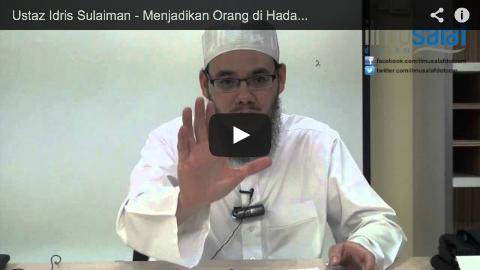 Ustaz Idris Sulaiman – Menjadikan Orang di Hadapan Sebagai Sutrah