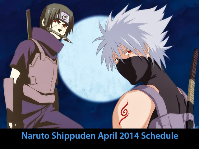 Naruto Shippuden April 2014 Schedule Anbu Itachi
