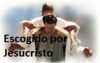 ESCOGIDO POR EL SEÑOR JESUCRISTO