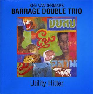 Ken Vandermark, Barrage Double Trio, Utility Hitter