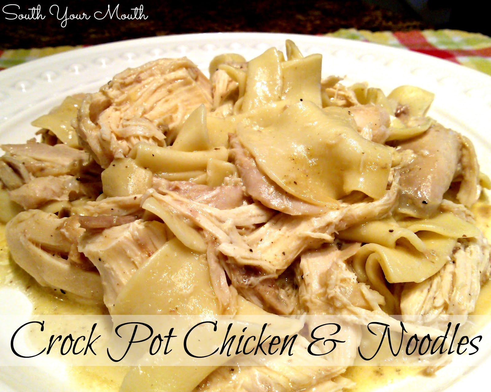 South Your Mouth: Crock Pot Chicken and Noodles