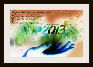Happy New Year 2013 to you my Love