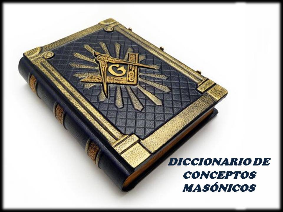 DICCIONARIO DE CONCEPTOS MASÓNICOS