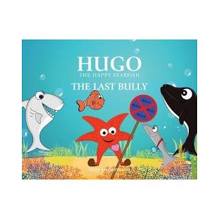 Hugo the Happy Starfish The Last Bully