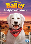 Adventures of Bailey: A Night in Cowtown (2013) ()