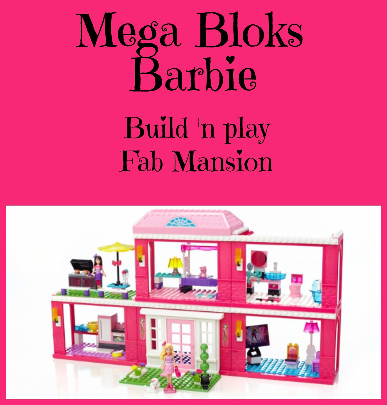 Mega Bloks Barbie  BUILD 'N PLAY FAB MANSION