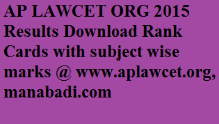 AP LAWCET ORG 2015 Results Download Rank Cards with subject wise marks @ www.aplawcet.org, manabadi.com