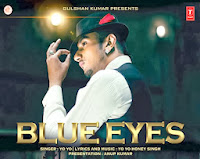 BLUE EYES LYRICS - Honey Singh New Song
