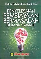 toko buku rahma: buku PENYELESAIAN PEMBIAYAAN BERMASALAH DI BANK SYARIAH     , pengarang faturrahman djamil, penerbit sinar grafika