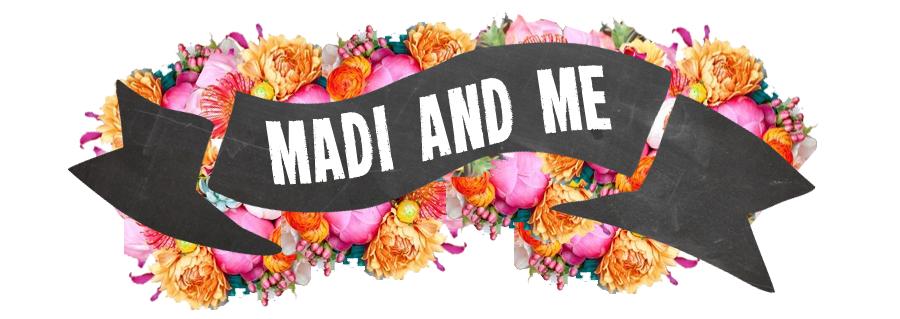 Madi and Me