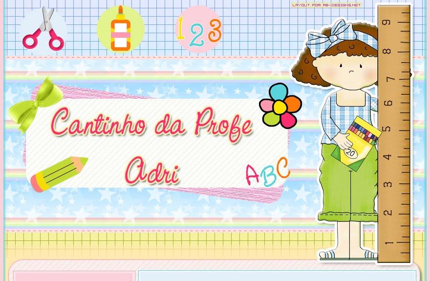♥ ♥ ♥ Cantinho da Profe Adri  ♥ ♥ ♥