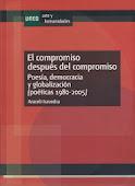 El compromiso después del compromiso. Poesía, democracia y globalización (poéticas 1980-2005)