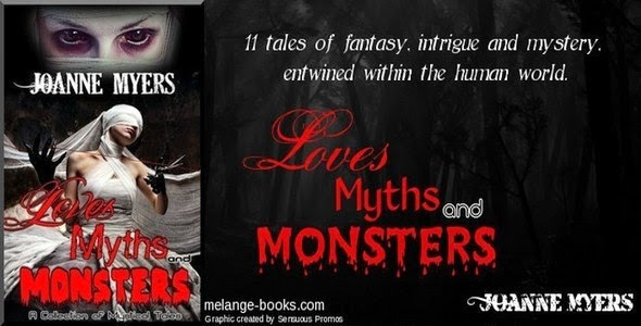 Loves Myths and Monsters by JoAnne Myers