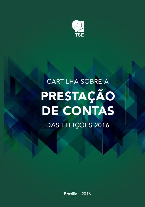 Cartilha sobre a prestação de contas das eleições 2016 - TSE