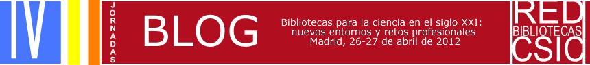 Blog de las IV Jornadas de la Red de Bibliotecas del CSIC