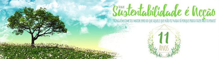 Sustentabilidade é Acção (blogue original)