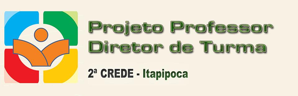 Projeto Professor Diretor de Turma 2ª CREDE - Itapipoca - CE