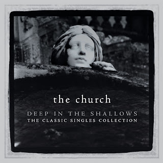 The Church - 'Deep in the Shallows: The Classic Singles Collection' CD Review (Second Motion Records)