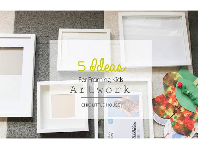 5 Ideas for Framing Kids Artwork